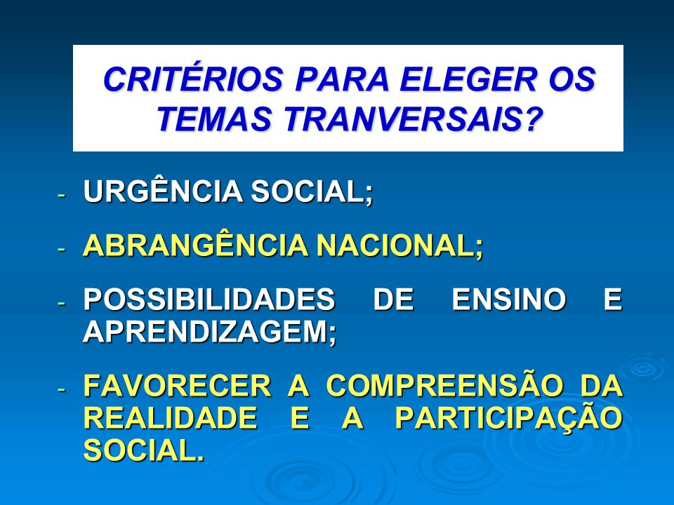 CRITÉRIOS PARA ELEGER OS TEMAS TRANVERSAIS