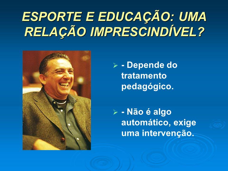 ESPORTE E EDUCAÇÃO: UMA RELAÇÃO IMPRESCINDÍVEL