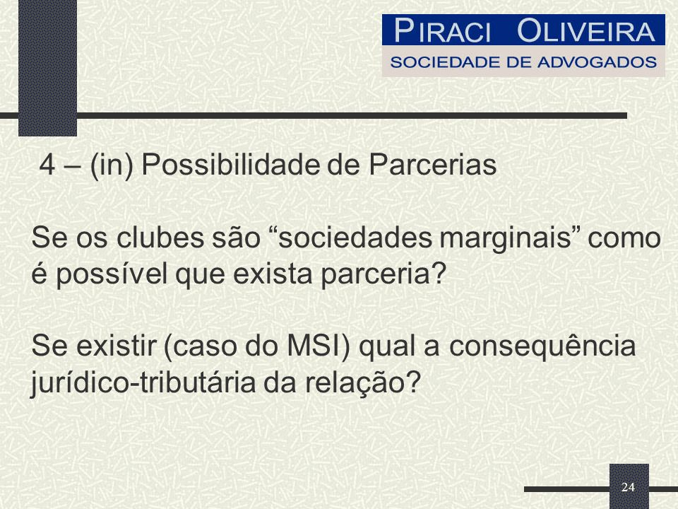 4 – (in) Possibilidade de Parcerias Se os clubes são sociedades marginais como é possível que exista parceria.