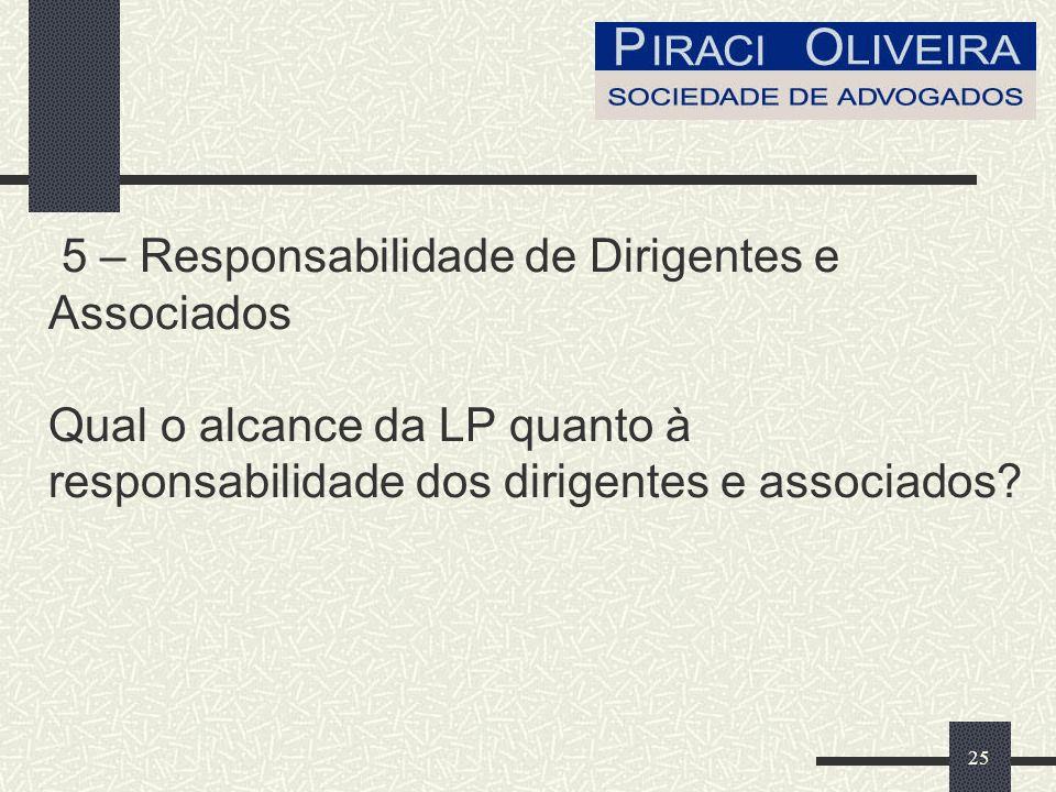 5 – Responsabilidade de Dirigentes e Associados Qual o alcance da LP quanto à responsabilidade dos dirigentes e associados