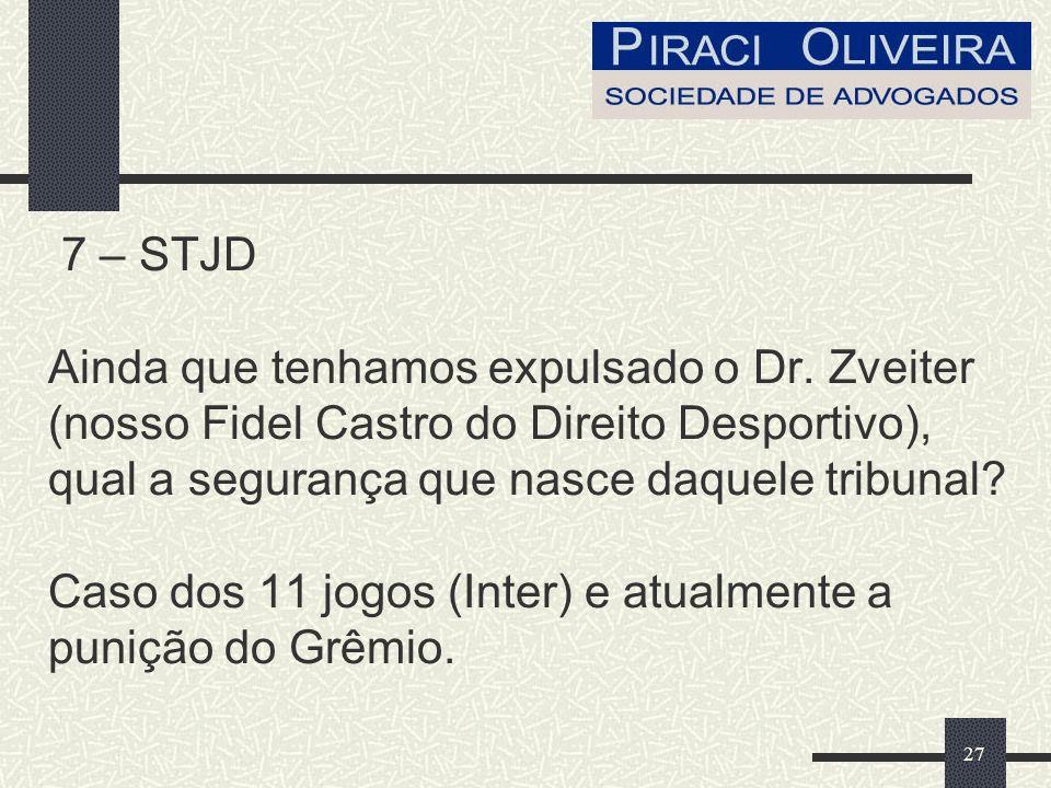 7 – STJD Ainda que tenhamos expulsado o Dr