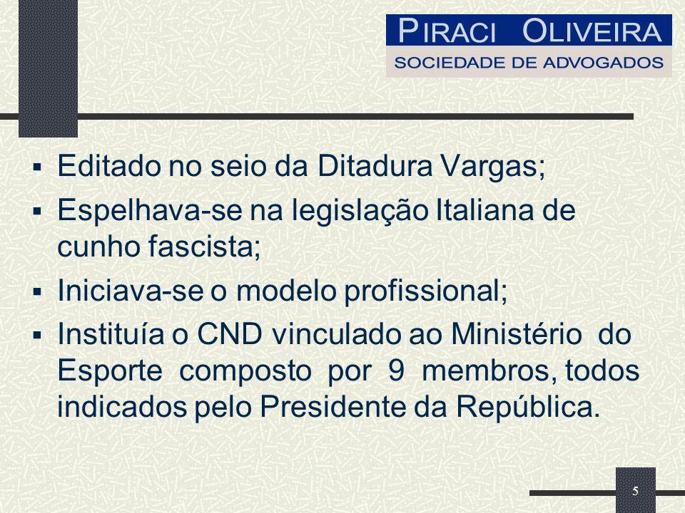 Editado no seio da Ditadura Vargas;