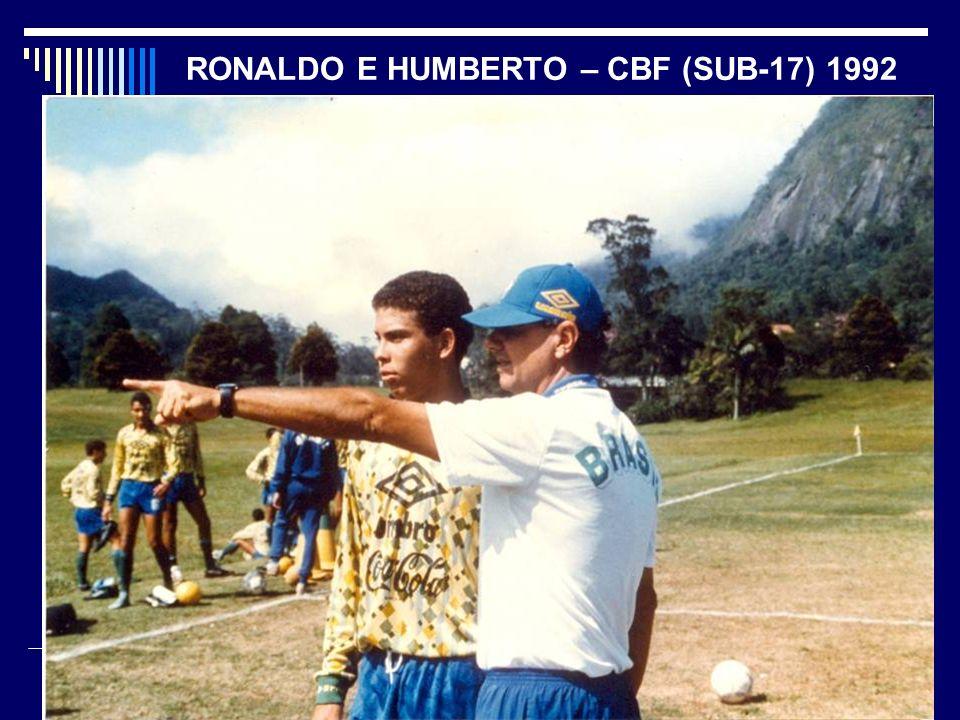 RONALDO E HUMBERTO – CBF (SUB-17) 1992