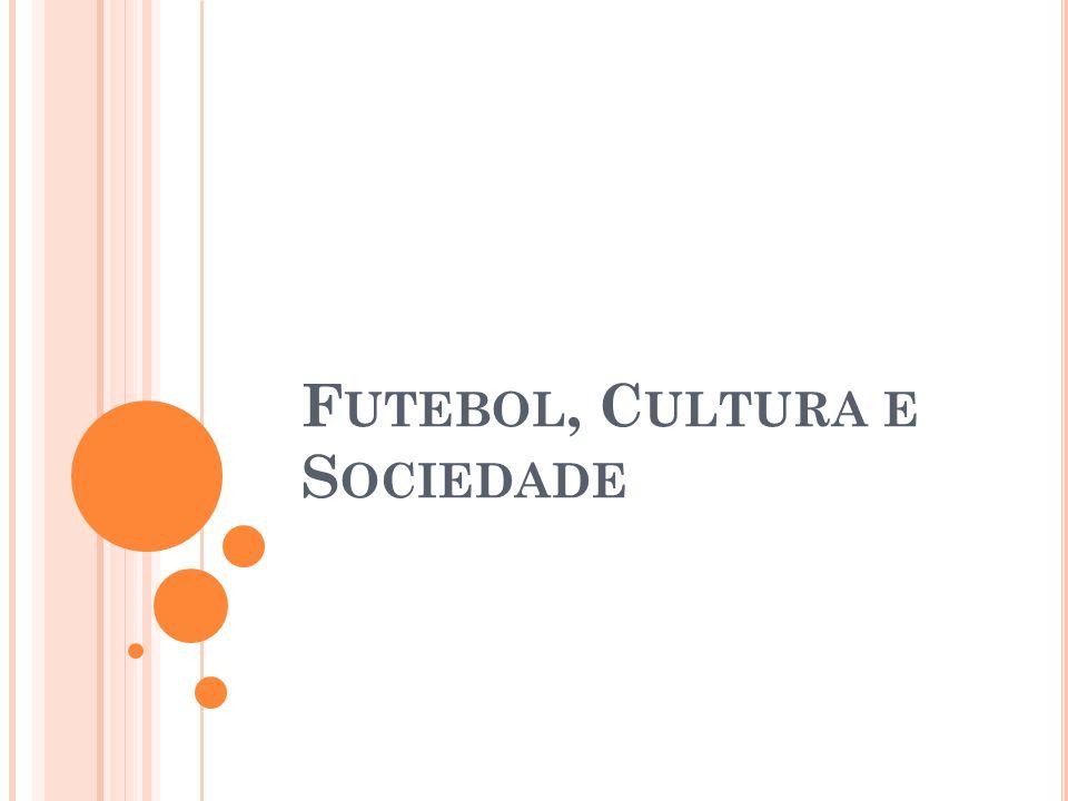 Futebol, Cultura e Sociedade