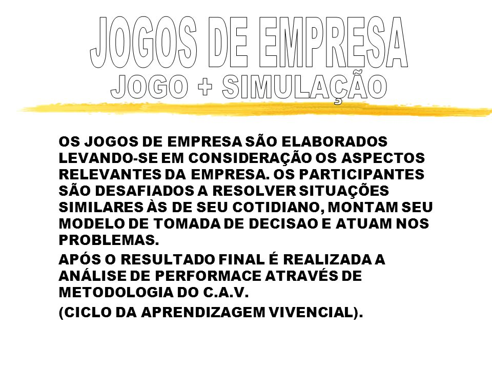 JOGOS DE EMPRESA JOGO + SIMULAÇÃO