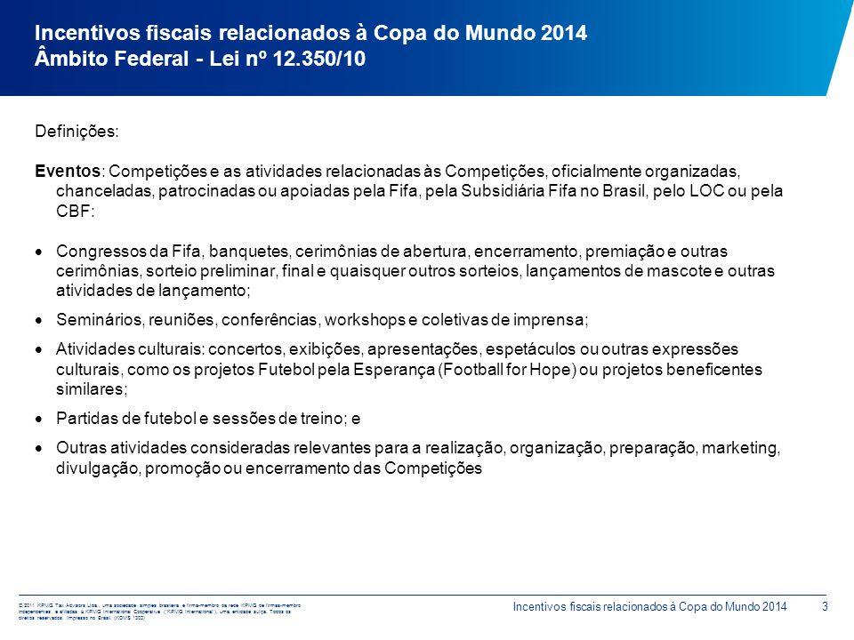 Incentivos fiscais relacionados à Copa do Mundo 2014 Âmbito Federal - Lei nº 12.350/10