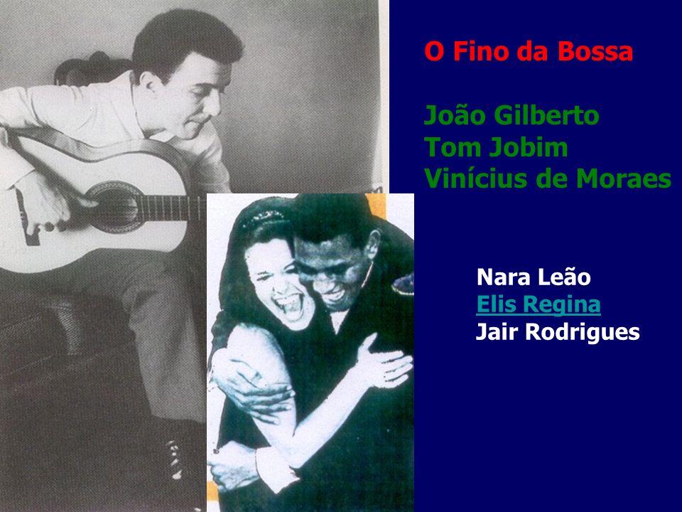 O Fino da Bossa João Gilberto Tom Jobim Vinícius de Moraes Nara Leão