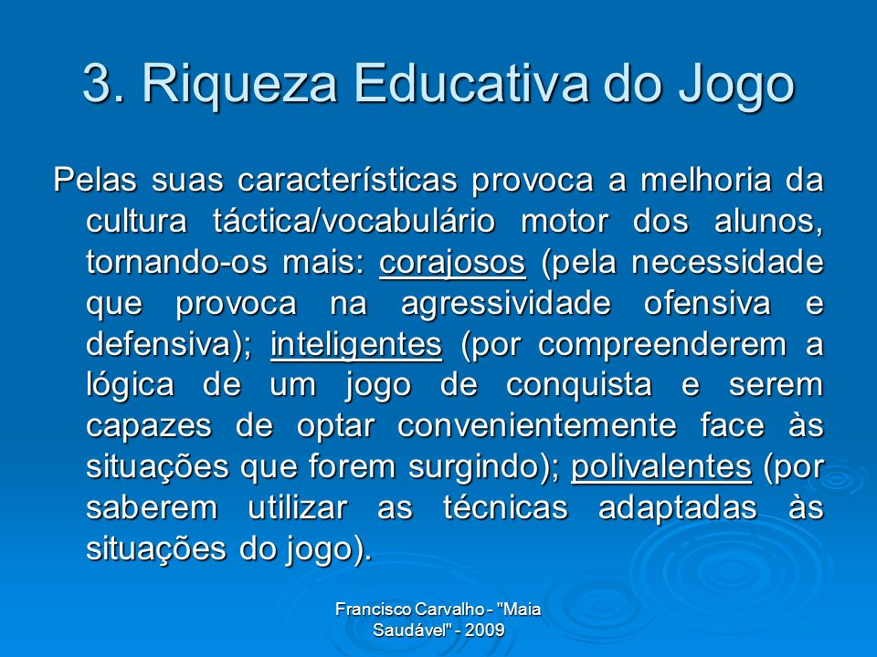 3. Riqueza Educativa do Jogo