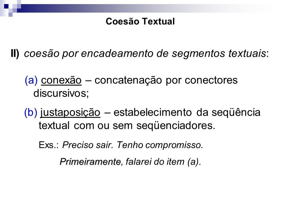 II) coesão por encadeamento de segmentos textuais:
