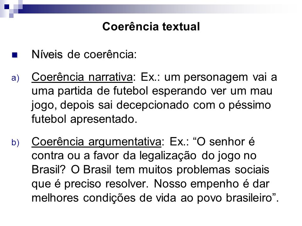Coerência textual Níveis de coerência: