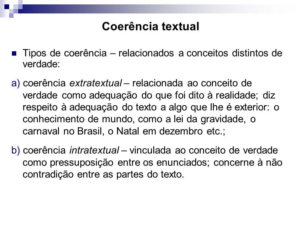 Coerência textual Tipos de coerência – relacionados a conceitos distintos de verdade: