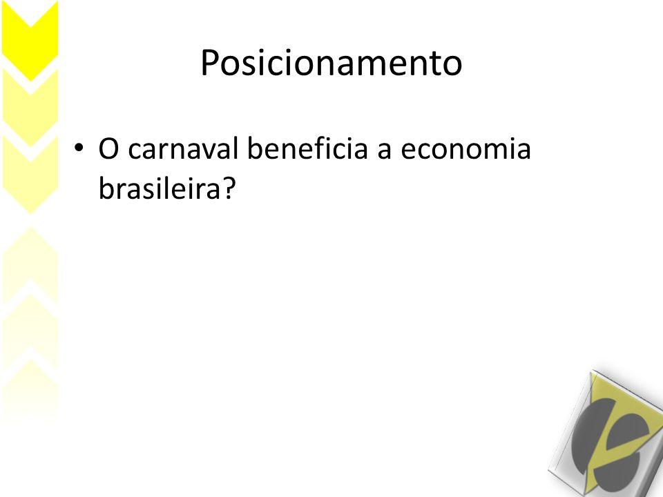 Posicionamento O carnaval beneficia a economia brasileira