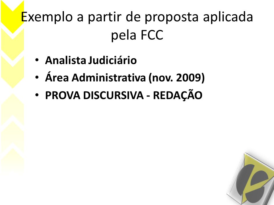 Exemplo a partir de proposta aplicada pela FCC