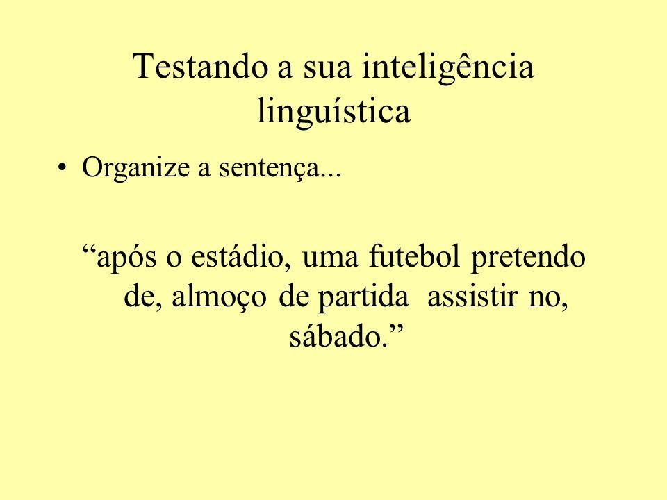 Testando a sua inteligência linguística