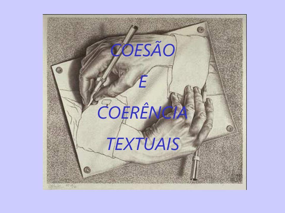 COESÃO E COERÊNCIA TEXTUAIS