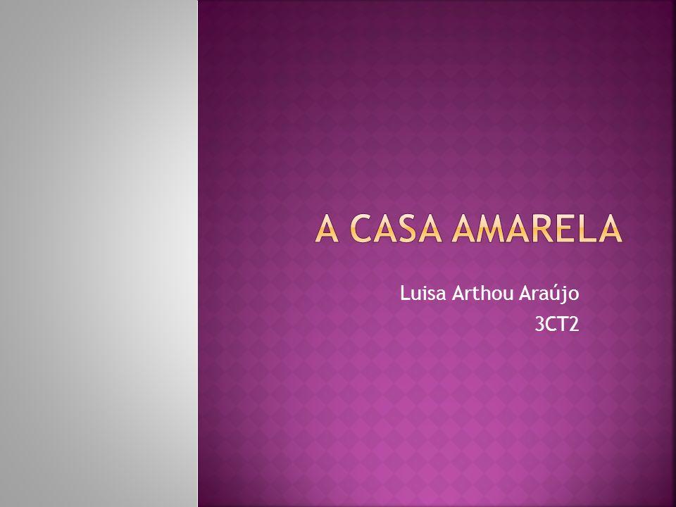 A Casa Amarela Luisa Arthou Araújo 3CT2