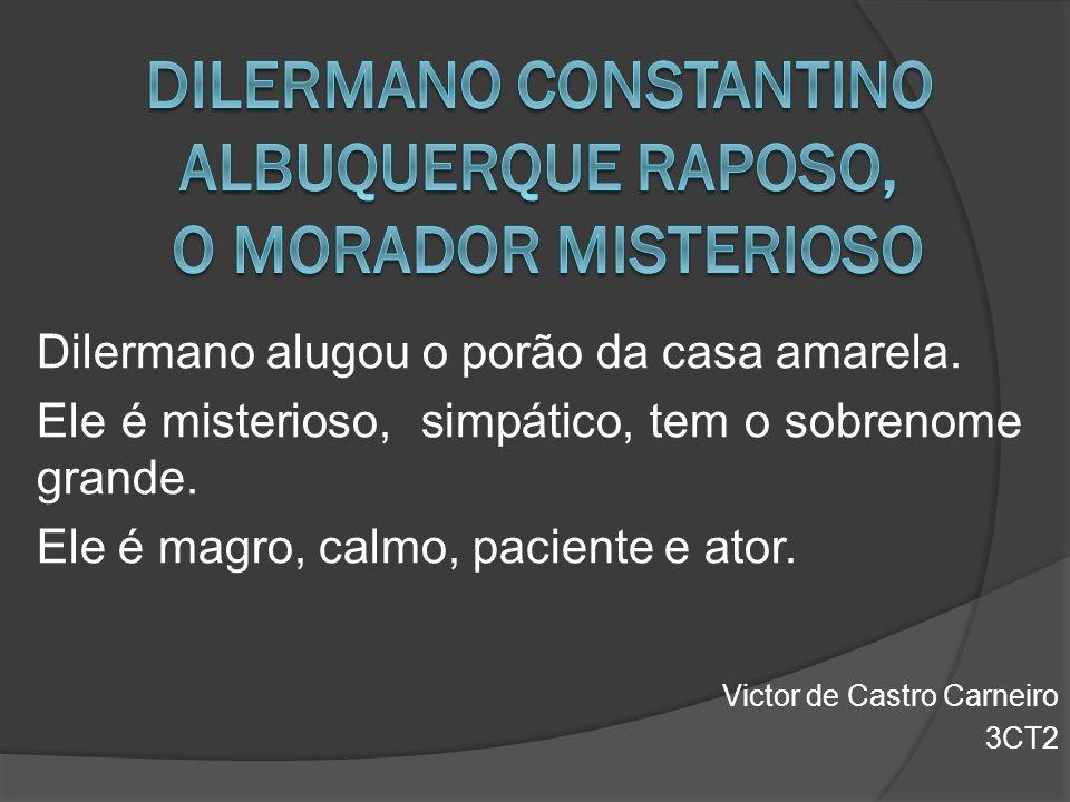 Dilermano Constantino Albuquerque Raposo, o morador misterioso