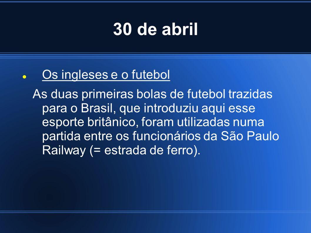 30 de abril Os ingleses e o futebol