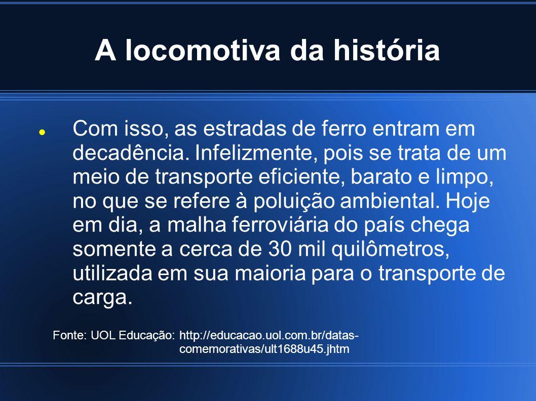 A locomotiva da história