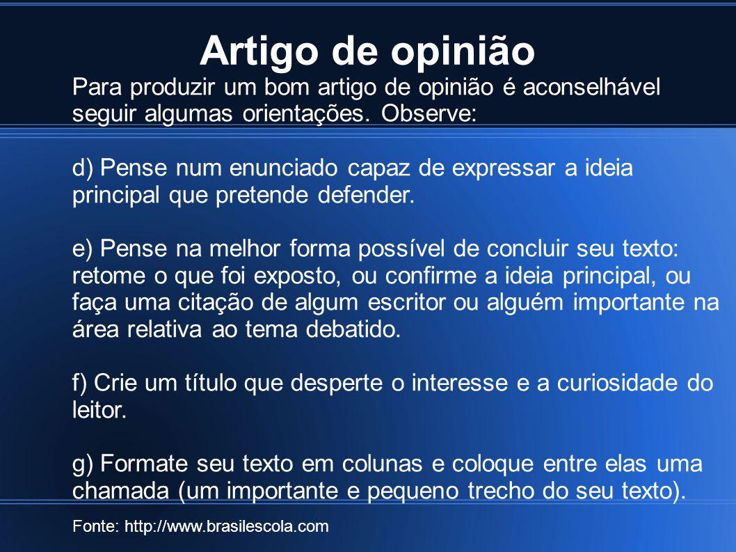 Artigo de opinião Para produzir um bom artigo de opinião é aconselhável seguir algumas orientações. Observe: