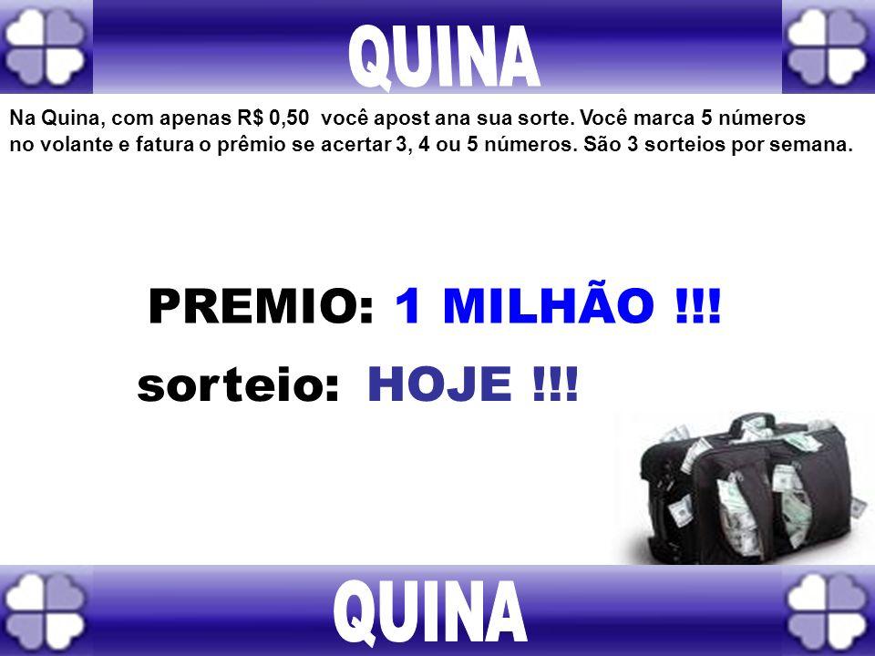 QUINA PREMIO: 1 MILHÃO !!! sorteio: HOJE !!! QUINA