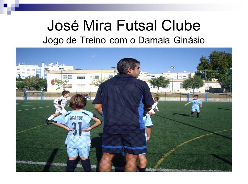 José Mira Futsal Clube Jogo de Treino com o Damaia Ginásio