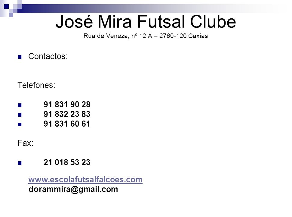 José Mira Futsal Clube Rua de Veneza, nº 12 A – 2760-120 Caxias