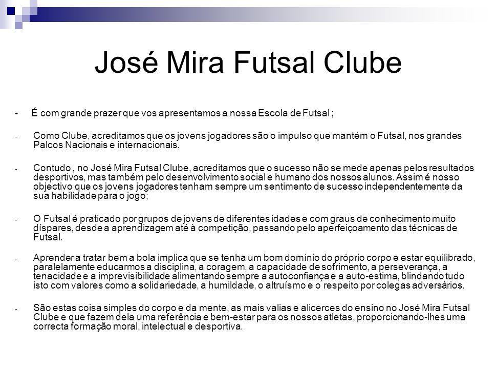 José Mira Futsal Clube - É com grande prazer que vos apresentamos a nossa Escola de Futsal ;