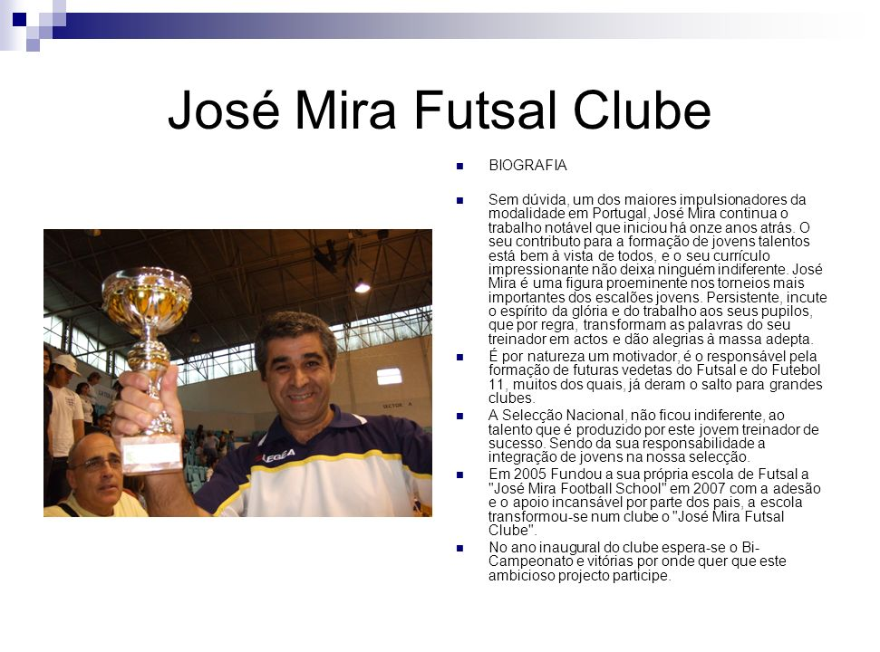 José Mira Futsal Clube BIOGRAFIA