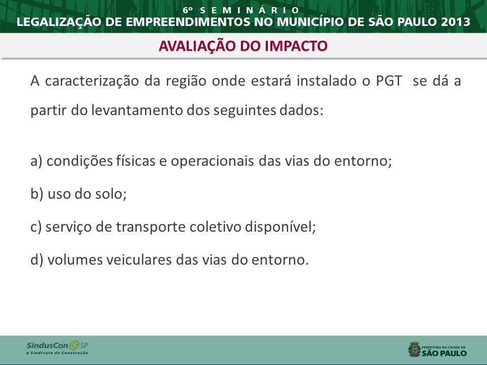 AVALIAÇÃO DO IMPACTO A caracterização da região onde estará instalado o PGT se dá a partir do levantamento dos seguintes dados: