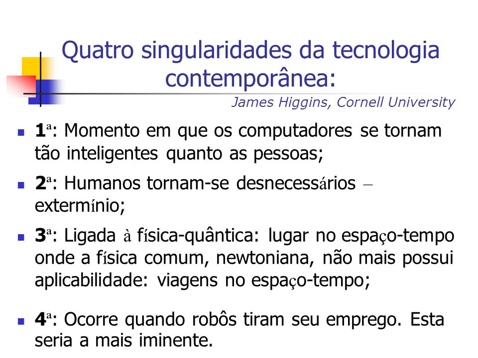 Quatro singularidades da tecnologia contemporânea: