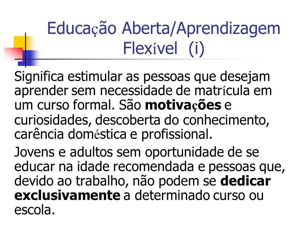 Educação Aberta/Aprendizagem Flexível (i)