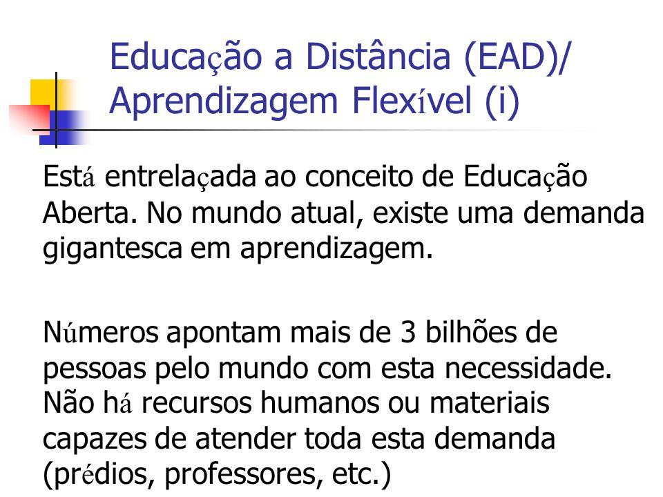 Educação a Distância (EAD)/ Aprendizagem Flexível (i)