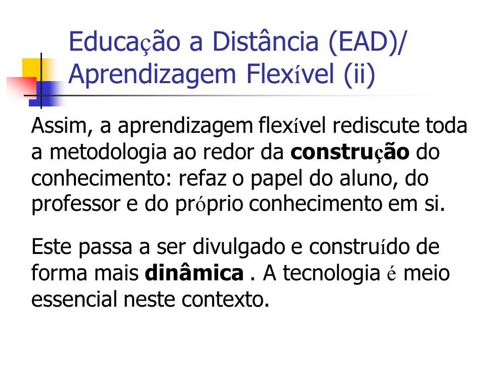 Educação a Distância (EAD)/ Aprendizagem Flexível (ii)