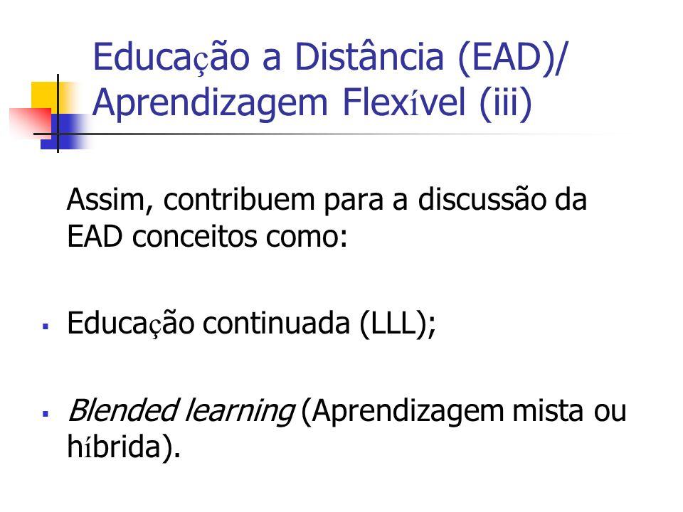 Educação a Distância (EAD)/ Aprendizagem Flexível (iii)