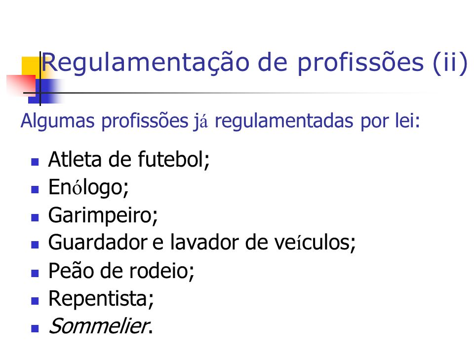 Algumas profissões já regulamentadas por lei: