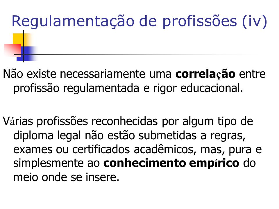 Regulamentação de profissões (iv)