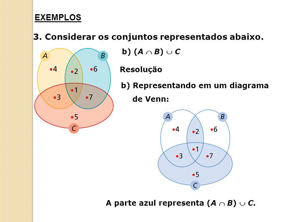A parte azul representa (A  B)  C.