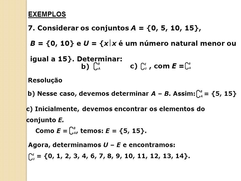 7. Considerar os conjuntos A = {0, 5, 10, 15},
