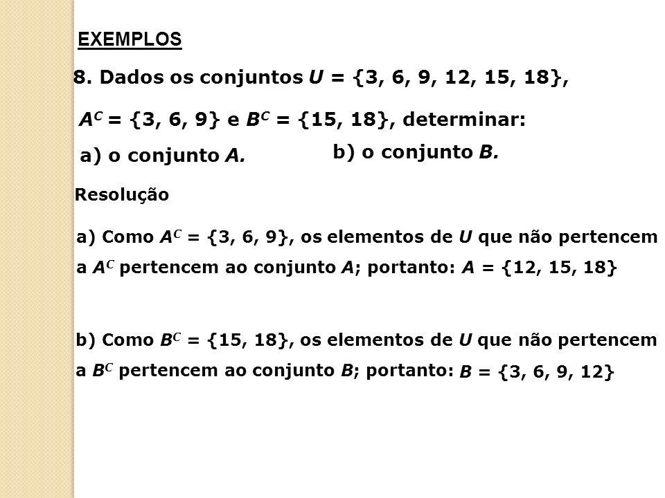 8. Dados os conjuntos U = {3, 6, 9, 12, 15, 18},