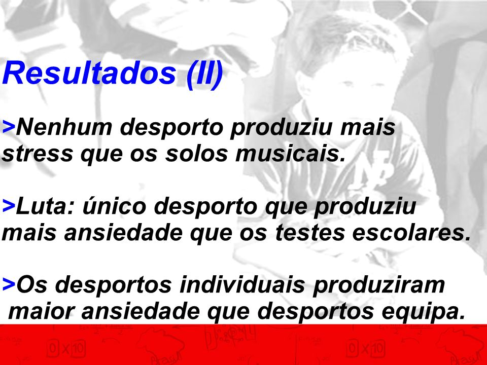 Resultados (II) >Nenhum desporto produziu mais stress que os solos musicais.