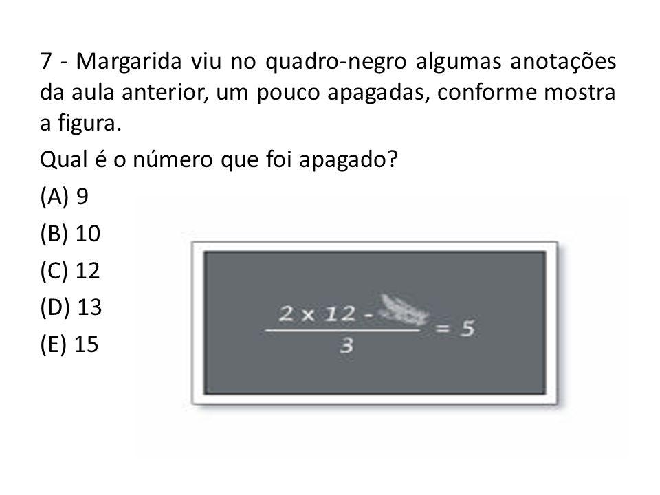 7 - Margarida viu no quadro-negro algumas anotações da aula anterior, um pouco apagadas, conforme mostra a figura.