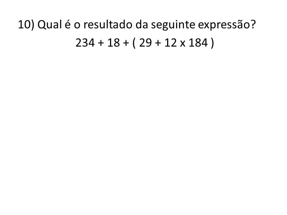 10) Qual é o resultado da seguinte expressão