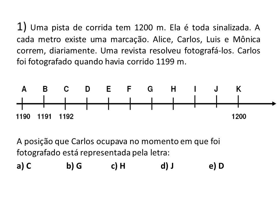 1) Uma pista de corrida tem 1200 m. Ela é toda sinalizada