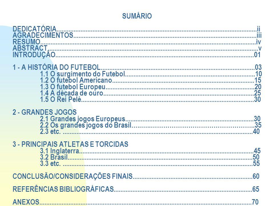 SUMÁRIO DEDICATÓRIA. ii AGRADECIMENTOS. iii RESUMO. iv ABSTRACT