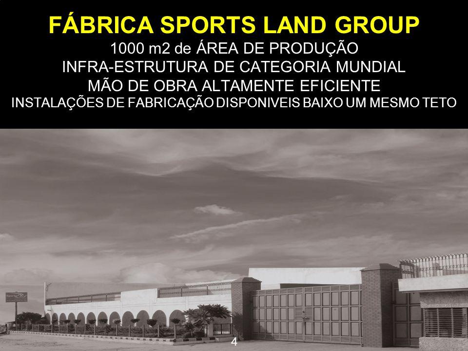 FÁBRICA SPORTS LAND GROUP 1000 m2 de ÁREA DE PRODUÇÃO INFRA-ESTRUTURA DE CATEGORIA MUNDIAL MÃO DE OBRA ALTAMENTE EFICIENTE INSTALAÇÕES DE FABRICAÇÃO DISPONIVEIS BAIXO UM MESMO TETO FORTSLAND PREMISES