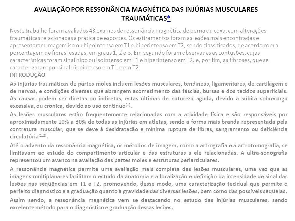 AVALIAÇÃO POR RESSONÂNCIA MAGNÉTICA DAS INJÚRIAS MUSCULARES TRAUMÁTICAS*