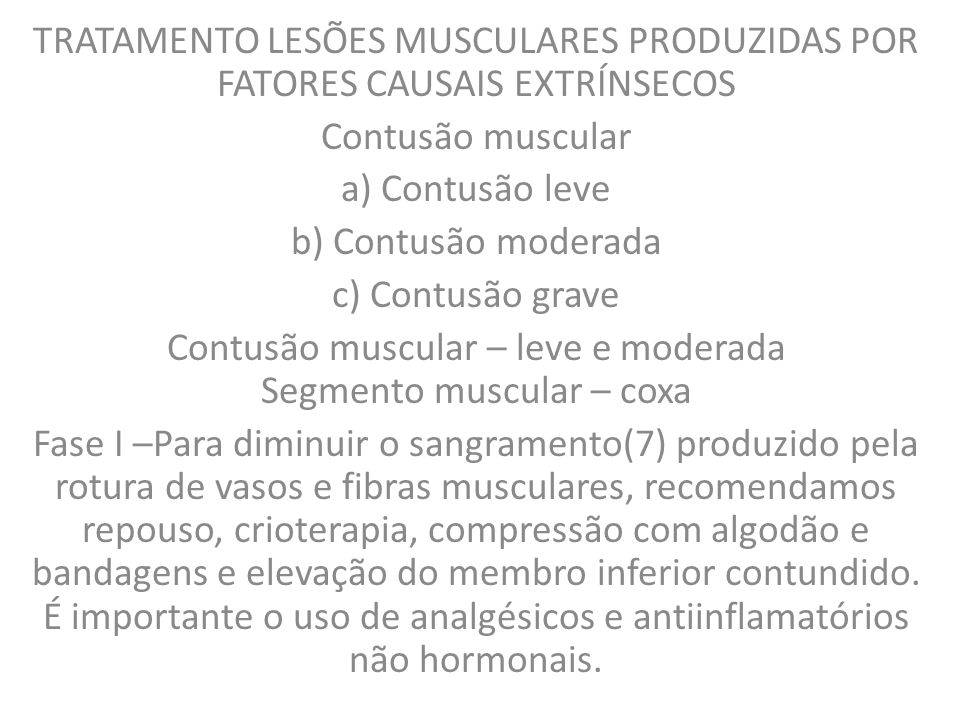 Contusão muscular – leve e moderada Segmento muscular – coxa