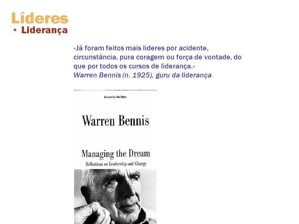 «Já foram feitos mais lideres por acidente, circunstância, pura coragem ou força de vontade, do que por todos os cursos de liderança.» Warren Bennis (n.