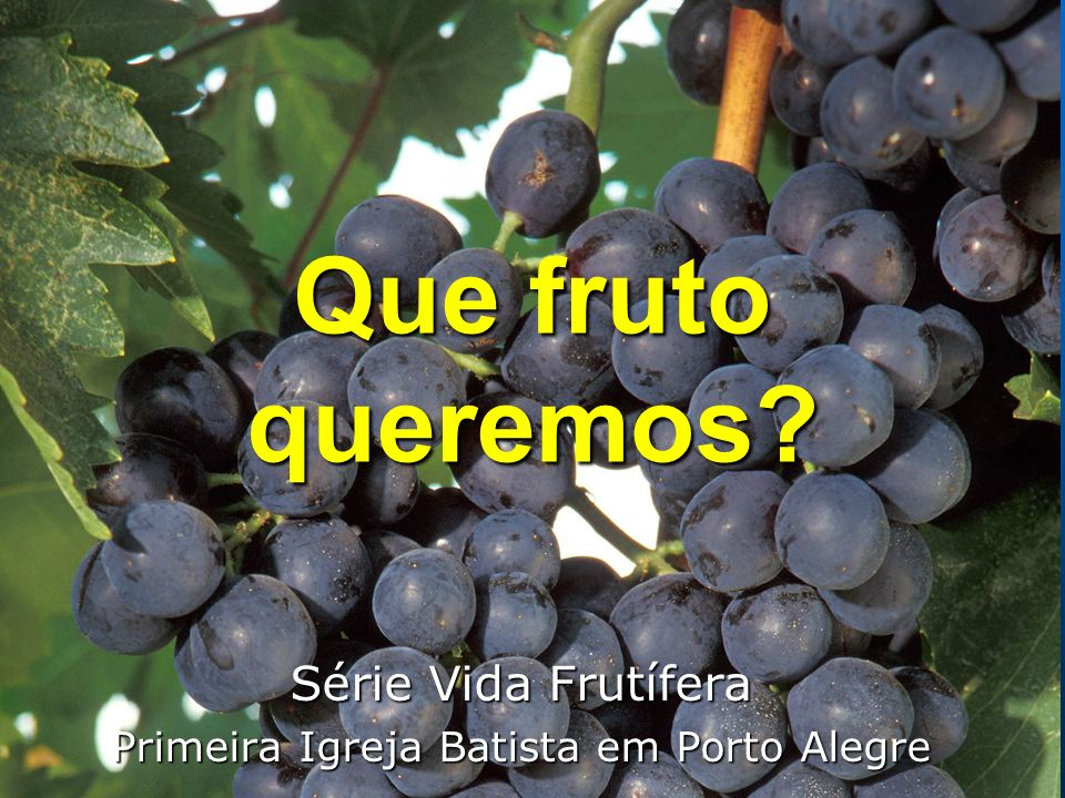 Série Vida Frutífera Primeira Igreja Batista em Porto Alegre